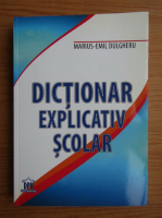 Anticariat: Marius-Emil Dulgheru - Dictionar explicativ scolar