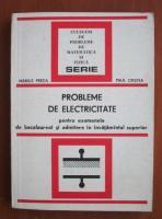 Anticariat: Marius Preda - Probleme de electricitate pentru examenele de bacalaureat si admitere in invatamantul superior