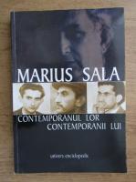 Marius Sala - Contemporanul lor. Contemporanii lui