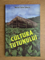 Marius Sorin Zaharia - Cultura tutunului