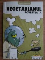 Anticariat: Marius Vornicescu - Vegetarianul. Povestea ta