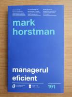 Anticariat: Mark Horstman - Managerul eficient