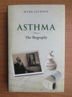Anticariat: Mark Jackson - Asthma. The biography