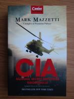 Mark Mazzetti - Cia. Razboiul secret impotriva terorismului