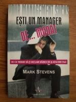 Anticariat: Mark Stevens - Esti un manager de... modat