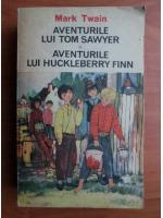 Anticariat: Mark Twain - Aventurile lui Tom Sawyer. Aventurile lui Huckleberry Finn