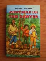 Mark Twain - Aventurile lui Tom Sawyer