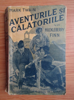 Mark Twain - Aventurile si calatoriile lui Huckelberry Finn (1942)