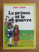 Anticariat: Mark Twain - Le prince et le pauvre