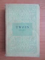 Mark Twain - Opere, volumul 1 (Aventurile lui Tom Sawyer, Aventurile lui Huckleberry Finn)