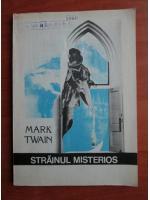 Anticariat: Mark Twain - Strainul misterios