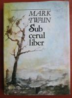 Mark Twain - Sub cerul liber