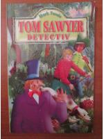 Mark Twain - Tom Sawyer detectiv