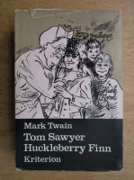 Mark Twain - Tom Sawyer kalandjai. Huckleberry Finn kalandjai