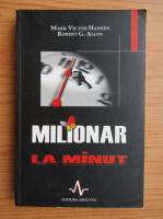 Mark Victor Hansen - Milionar la minut