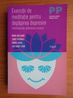 Anticariat: Mark Williams - Exercitii de meditatie pentru depasirea depresiei