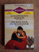 Anticariat: Marlene Suson, Elizabeth Lowther - Le scandaleux marquis. Une rose pour un troubadour