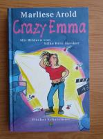 Anticariat: Marliese Arold - Crazy Emma