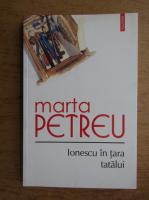 Anticariat: Marta Petreu - Ionescu in tara tatalui
