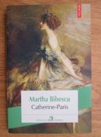 Martha Bibescu - Catherine-Paris