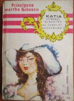 Martha Bibescu - Katia demonul albastru al tarului Alexandru II