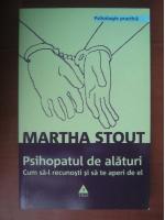 Martha Stout - Psihopatul de alaturi