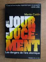 Anticariat: Martin Caidin - Le jour du joucement