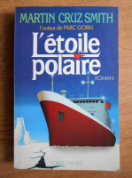 Anticariat: Martin Cruz Smith - L'etoile polaire