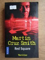 Anticariat: Martin Cruz Smith - Red square