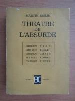 Anticariat: Martin Esslin - Theatre de l'absurde
