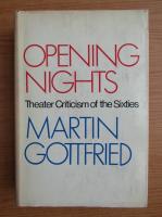 Martin Gottfried - Opening nights