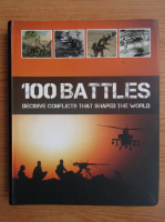 Anticariat: Martin J. Dougherty - 100 battles decisive conflicts that shaped the world