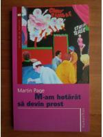 Martin Page - M-am hotarat sa devin prost
