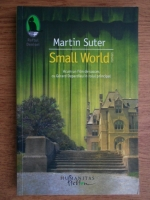 Anticariat: Martin Suter - Small world
