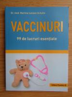 Anticariat: Martina Lenzen-Schulte - Vaccinuri, 99 de lucruri esentiale