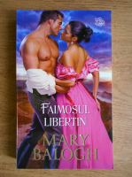 Mary Balogh - Faimosul libertin