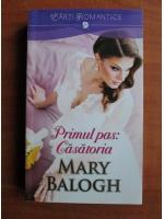 Anticariat: Mary Balogh - Primul pas: casatoria