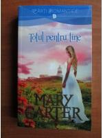 Anticariat: Mary Carter - Totul pentru tine