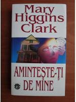 Anticariat: Mary Higgins Clark - Aminteste-ti de mine