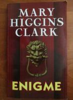 Mary Higgins Clark - Enigme