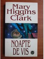 Mary Higgins Clark - Noapte de vis
