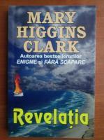 Mary Higgins Clark - Revelatia