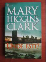 Anticariat: Mary Higgins Clark - Unde esti?