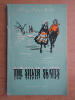Anticariat: Mary Mapes Dodge - The silver skates