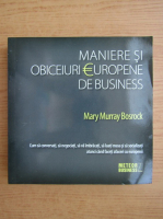 Anticariat: Mary Murray Bosrock - Maniere si obiceiuri europene de business