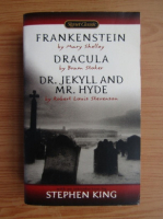 Mary Shelley, Bram Stoker, Robert Louis Stevenson - Frankenstein. Dracula. Dr. Jekyll and Mr. Hyde