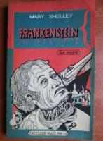 Mary Shelley - Frankenstein sau Prometeul modern