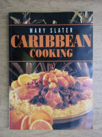 Anticariat: Mary Slater - Caribbean cooking