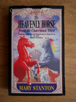 Anticariat: Mary Stanton - The heavenly horse from the Outermost West