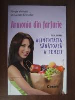 Anticariat: Maryse Wolinski, Laurent Chevallier - Armonia din farfurie. Totul despre alimentatia sanatoasa a femeii